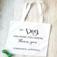 Tote Bag - My Dog Has More Followers Than You